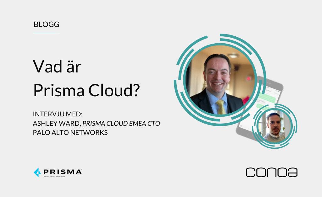 Prisma Cloud Blogg. Intervju Ashley Ward, Prisma Cloud EMEA CTO