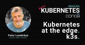 K3s – Kubernetes at the edge